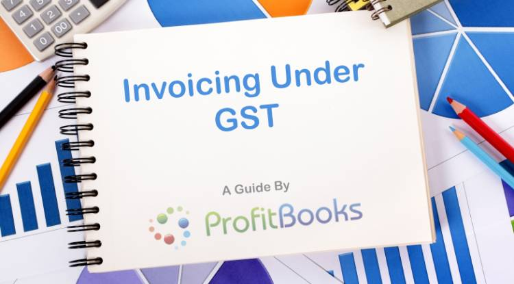 Everything about Tax Invoice under New GST Invoicing Rules – With Latest Format