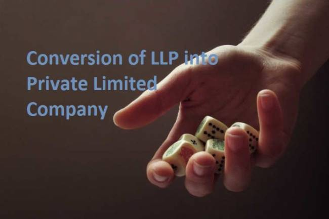 Conversion of LLP into Private Limited Company