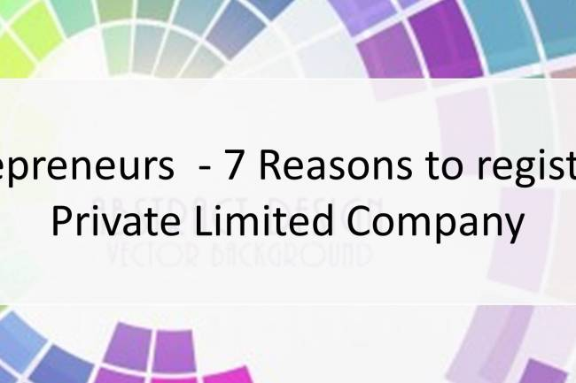 7 Reasons to register a private limited company